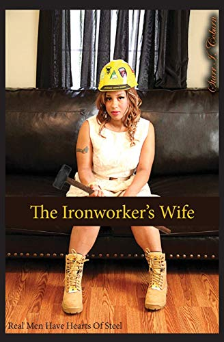 The Ironworker's Wife: Real Men Have Hearts of Steel