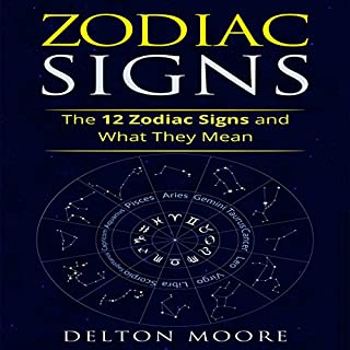 Zodiac Signs: The 12 Zodiac Signs and What They Mean audiobook cover art