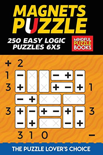 Magnets Puzzle: 250 Easy Logic Puzzles 6x5 (Magnet Puzzles, Band 4)