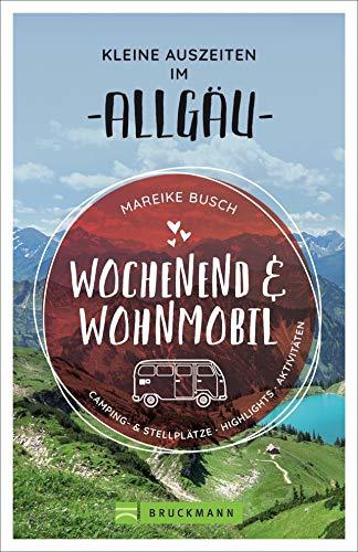 Price comparison product image Wochenend und Wohnmobil - Kleine Auszeiten im Allgäu