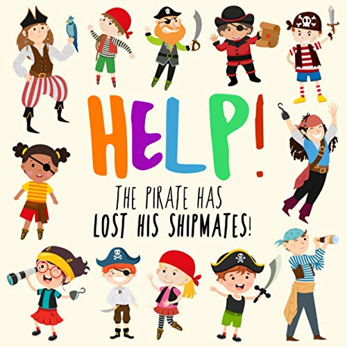 Help! The Pirate Has Lost His Shipmates! by Help Books