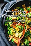 Delicious & Easy Plant-Based Recipes: Delicious to Enjoy This Fall: Naturally Sweetened & Vegetarian recipes (English Edition)