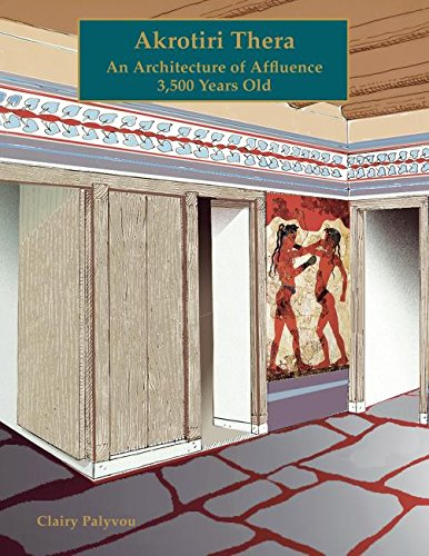 Akrotiri, Thera: An Architecture of Affluence 3,500 Years Old: 15 (Prehistory Monographs)