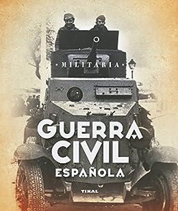Guerra Civil Española (Militaria) eBook: Wild, Gerhard: Amazon.es: Tienda Kindle