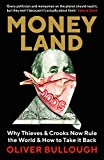 Moneyland: Why Thieves & Crooks now Rule the World & How to take it back - Oliver Bullough