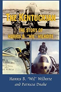 "The Kentuckian: The Story of Harris B. ""Wil"" Wilhoite"