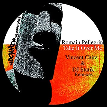 Take It Over Me Remixes