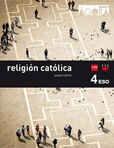 Religión católica. 4 ESO. Ágora - 9788467587302