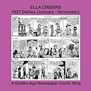 Ella Cinders - 1927 Dailies (January - November) -- A Golden Age Newspaper Comic Strip (Golden Age Reprints by StarSpan)