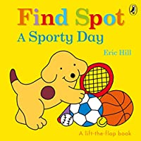Find Spot: A Sporty Day: A Lift-the-Flap Story