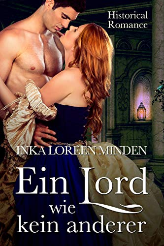 Ein Lord wie kein anderer: Historical Romance (Geheimnisvolle Lords 1)