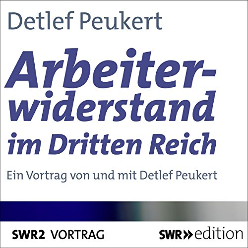 Arbeiterwiderstand im Dritten Reich cover art