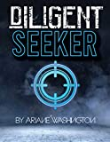 Diligent Seeker (English Edition)