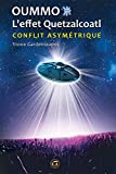 Oummo, l'effet Quetzalcoatl - Conflit asymétrique interstellaire