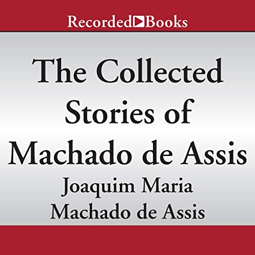 Collected Stories of Machado de Assis cover art