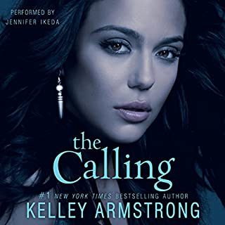 The Calling                   By:                                                                                                                                 Kelley Armstrong                               Narrated by:                                                                                                                                 Jennifer Ikeda                      Length: 7 hrs and 32 mins     662 ratings     Overall 4.3