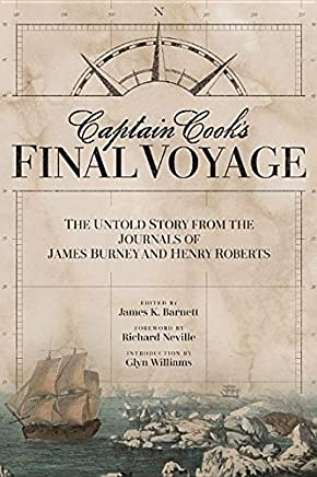 Captain Cooks Final Voyage: The Untold Story from the Journals of James Burney and Henry Roberts