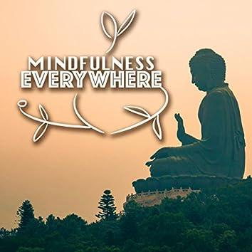 Mindfulness Everywhere - Mindful Meditation Spiritual Awakening Music