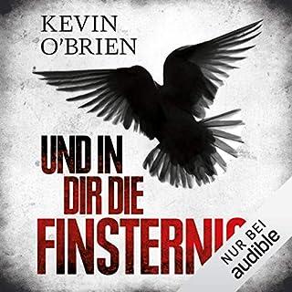 Und in dir die Finsternis                   Autor:                                                                                                                                 Kevin O'Brien                               Sprecher:                                                                                                                                 Nils Nelleßen                      Spieldauer: 18 Std. und 44 Min.     820 Bewertungen     Gesamt 4,4