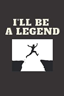 i'll be a legend: motivational book to create your own way to the glory and to spread positivity 110 pages 31.744cm x 23.4...
