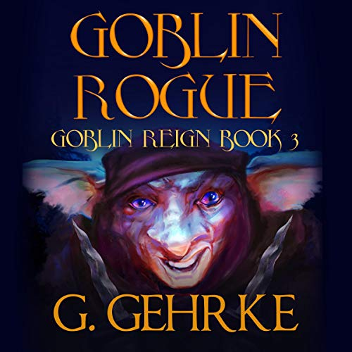 Goblin Rogue Audiobook By Gerhard Gehrke cover art