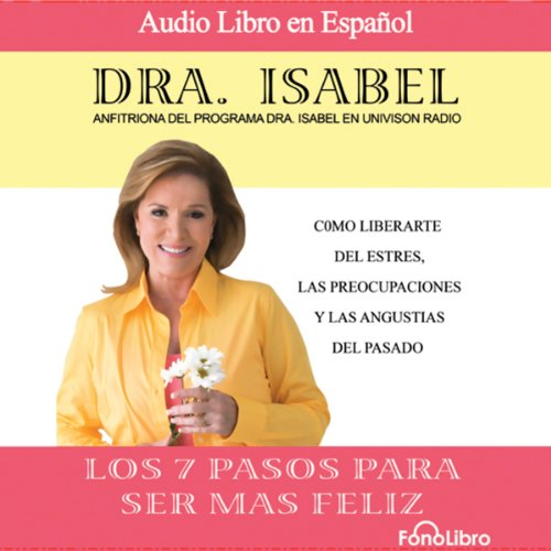 Los 7 pasos para ser mas feliz (Dramatized) audiobook cover art