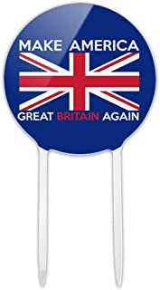 GRAPHICS & MORE Acrylic Make America Great Britain Again Anti Trump Funny Cake Topper Party Decoration for Wedding Anniversary Birthday Graduation