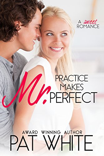 Book: Practice Makes Mr. Perfect by Pat White