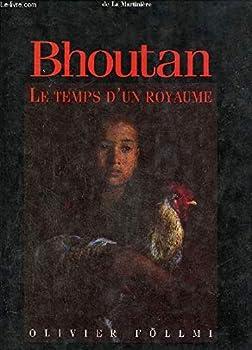 Hardcover Bhoutan (Ancien prix éditeur : 44.97 � - Economisez 34 %) [French] Book