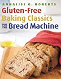 Gluten-Free Baking Classics for the Bread Machine...