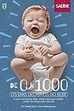 DE 0 A 1000 — OS DIAS DECISIVOS DO BEBÊ: O que você precisa saber sobre a fase que moldará a saúde da criança pela vida toda