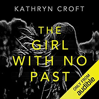 The Girl with No Past                   By:                                                                                                                                 Kathryn Croft                               Narrated by:                                                                                                                                 Lisa Coleman                      Length: 9 hrs and 31 mins     187 ratings     Overall 4.2