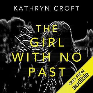 The Girl with No Past                   Autor:                                                                                                                                 Kathryn Croft                               Sprecher:                                                                                                                                 Lisa Coleman                      Spieldauer: 9 Std. und 31 Min.     3 Bewertungen     Gesamt 3,7