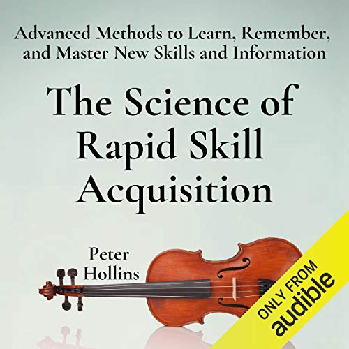 Couverture de The Science of Rapid Skill Acquisition (Second Edition)