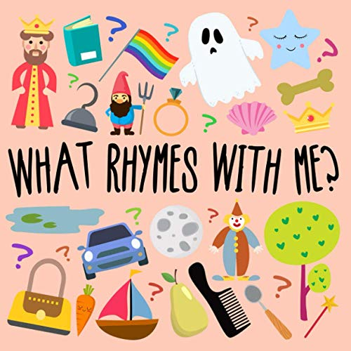 What Rhymes With Me?: A Fun Guessing Game for 3-6 Year Olds
