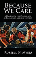 Because We Care: A Handbook for Chaplaincy in Emergency Medical Services
