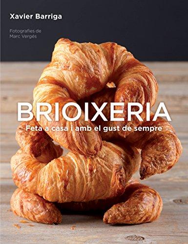 Brioixeria: Feta a casa amb el gust de sempre