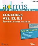 Concours ASS, ES, EJE: Epreuves écrites et orales (Admis en écoles du travail social)