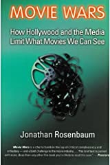 Movie Wars: How Hollywood and the Media Limit What Movies We Can See Kindle Edition