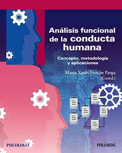 Análisis funcional de la conducta humana: Concepto, metodología y aplicaciones