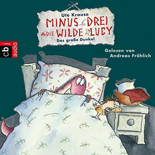 Das große Dunkel (Minus Drei und die wilde Lucy 3) audiobook cover art