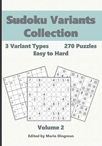 Sudoku Variants Collection Volume 2: 3 Variant Types, 270 Easy to Hard Puzzles: Killer Sudoku, Even-Odd Sudoku & Chain Sudoku (Sudoku Collection Puzzle Books)