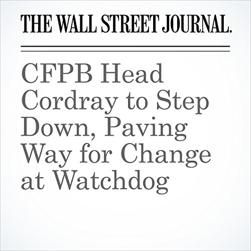 CFPB Head Cordray to Step Down, Paving Way for Change at Watchdog copertina