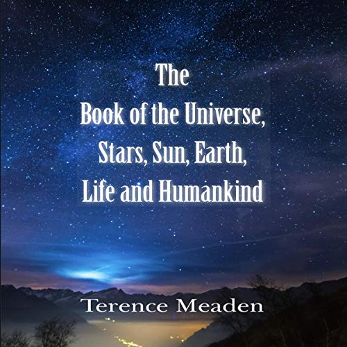 The Book of the Universe, Stars, Sun, Earth, Life and Humankind cover art