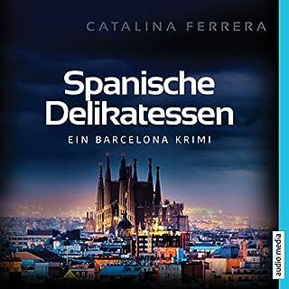 Spanische Delikatessen     Ein Barcelona-Krimi              Autor:                                                                                                                                 Catalina Ferrera                               Sprecher:                                                                                                                                 Joachim Schönfeld                      Spieldauer: 9 Std. und 37 Min.     365 Bewertungen     Gesamt 4,5