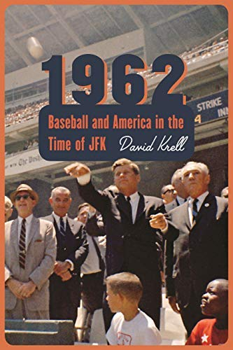 1962: Baseball and America in the Time of JFK (English Edition)