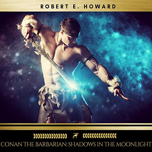 Conan the Barbarian - Shadows in the Moonlight audiobook cover art