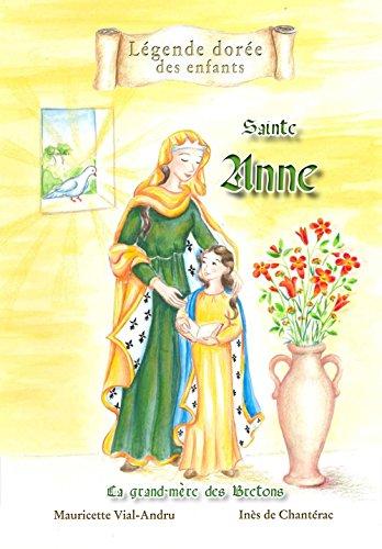 Sainte-Anne. LA GRAND-MÈRE DES BRETONS