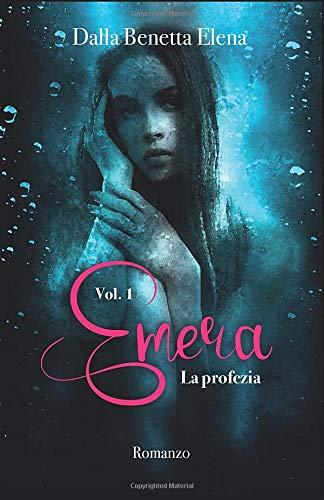Emera - Vol. 1: La profezia