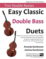 Easy Classic Double Bass Duets: With one very easy part, and the other more difficult. Comprises favourite melodies from the world's greatest ... two double basses, starting with the easiest.